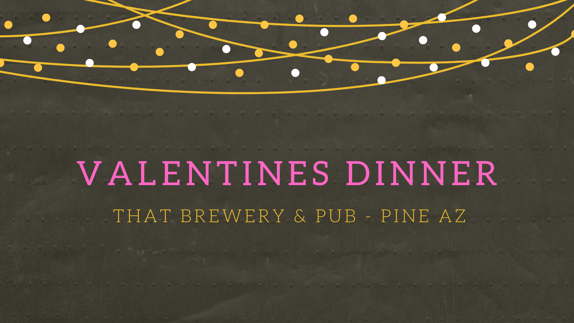 Valentines Dinner at THAT Brewery & Pub