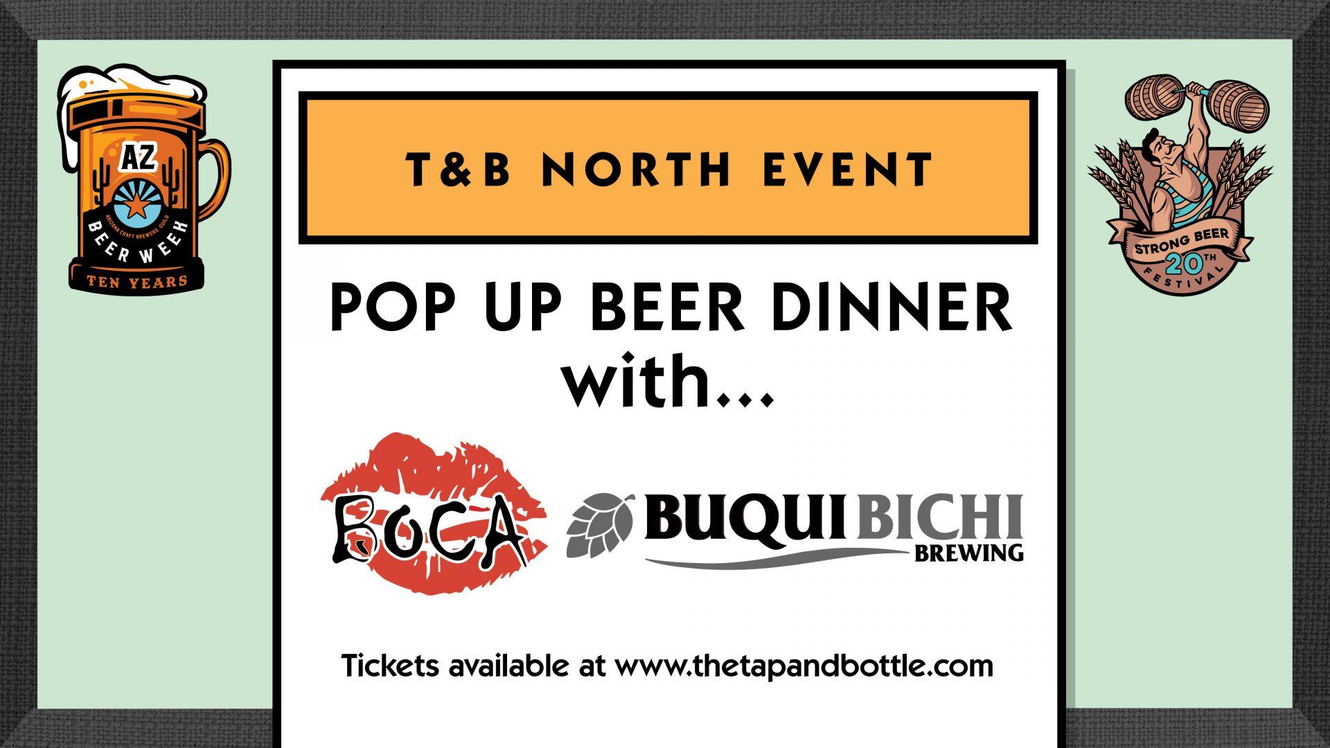 Pop-up Beer Dinner w/ Boca + Buqui Bichi at T&B North!