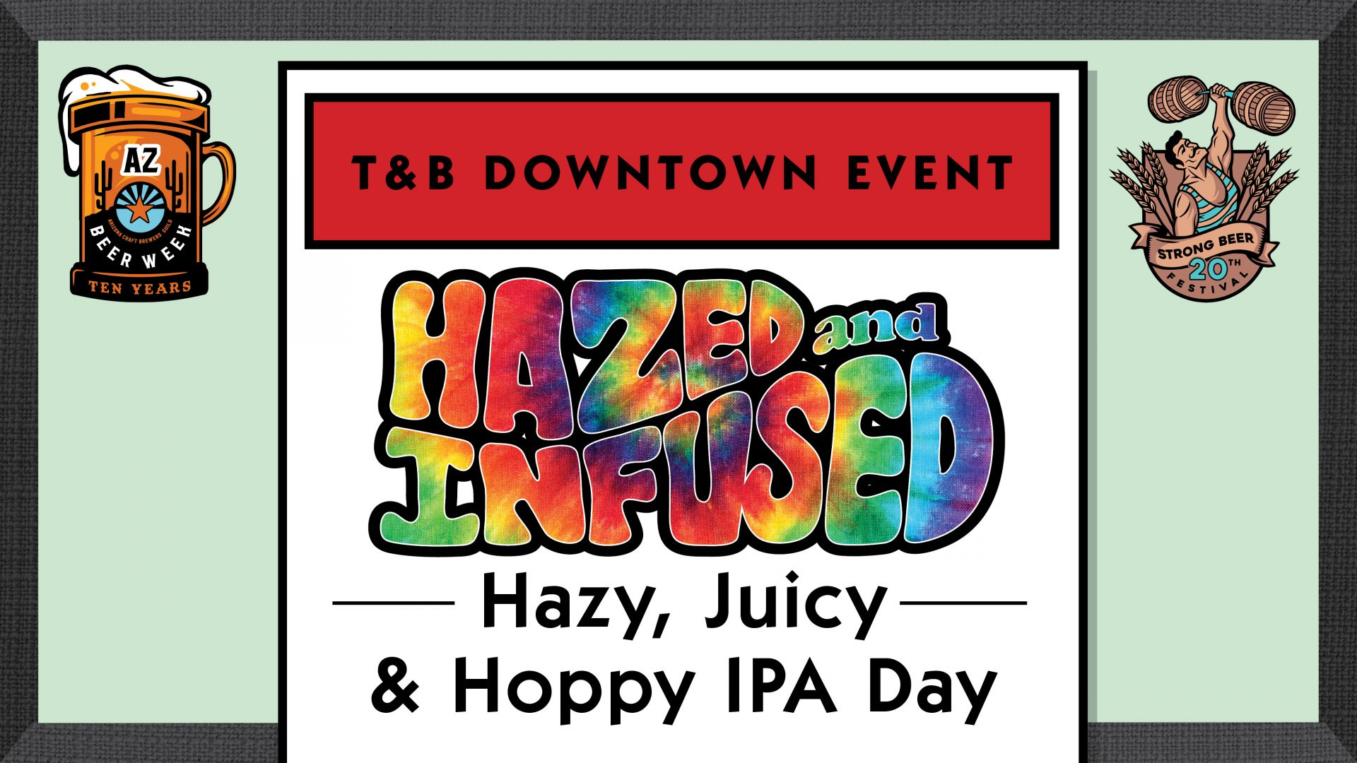 Hazed and Infused at T&B Downtown!