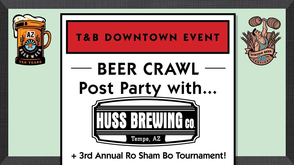 Tucson Beer Crawl Post Party w/ Huss Brewing @ Tap & Bottle Downtown – 3rd Annual Ro Sham Beaux Tournament