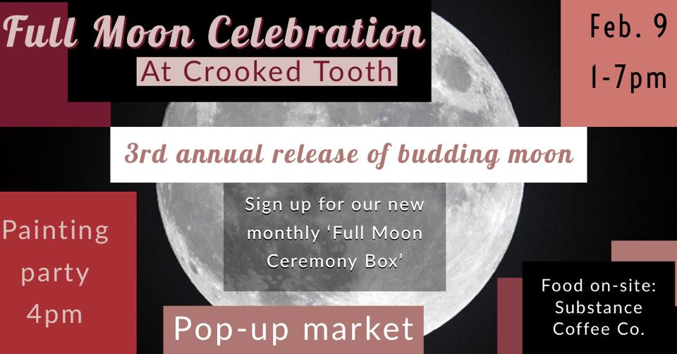 FULL MOON CELEBRATION AT CROOKED TOOTH