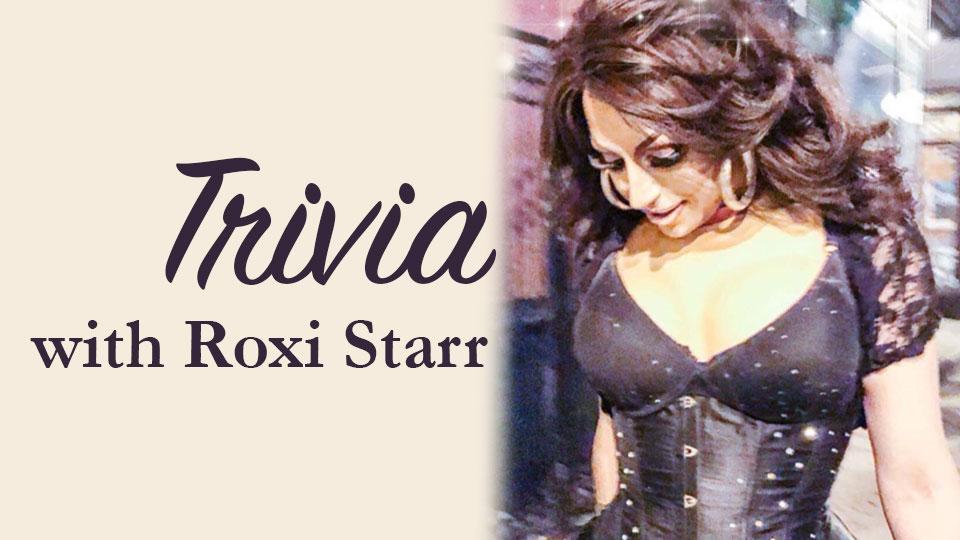 Trivia with Roxi Starr